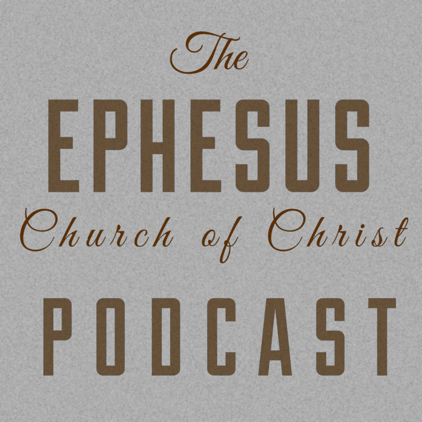 Ephesus Church of Christ - Athens, AL Podcast